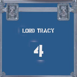 Lord Tracy - Lord Tracy 4